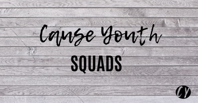 Cause Youth Squads