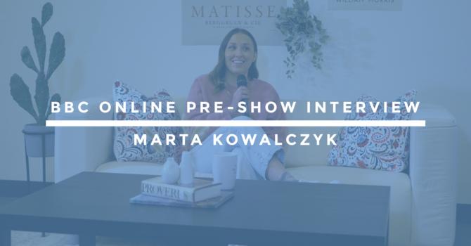 BBC Online Pre-Show Interview | Marta Kowalczyk image