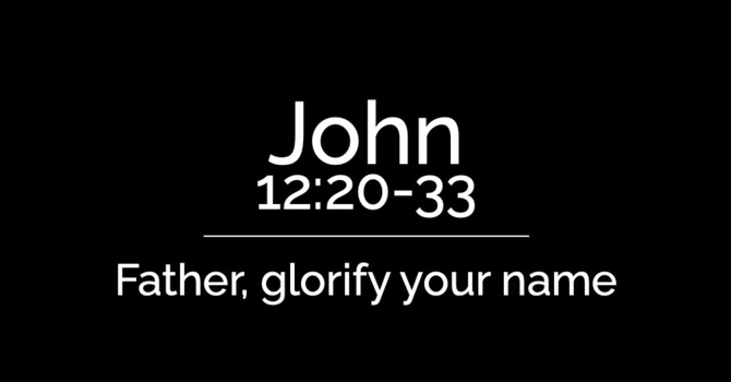 Father, glorify your name