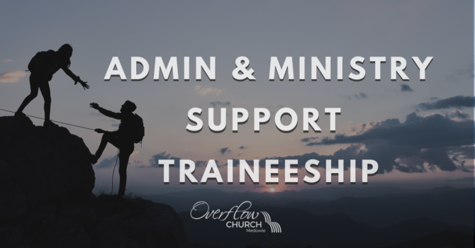 NEW OVERFLOW MINISTRY SUPPORT TRAINEESHIP image