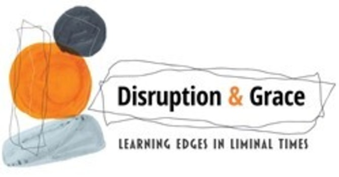 Disruption & Grace:Learning Edges in Liminal Times