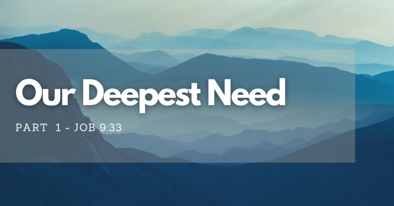 Our Deepest Need