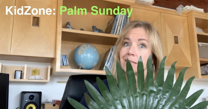 KidZone: Video on Palm Sunday image