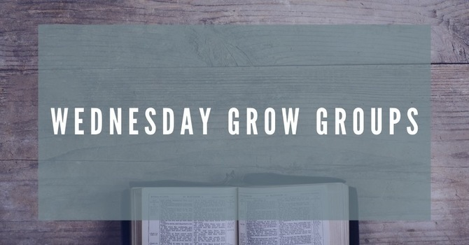 Wednesday Grow Groups