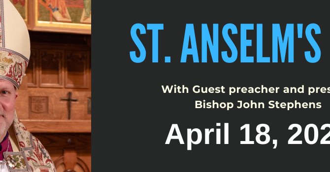 Episcopal Visit for St. Anselm's Day
