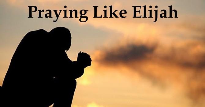 Praying Like Elijah