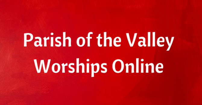 Valley Online Worship for Sunday March 28, 2021