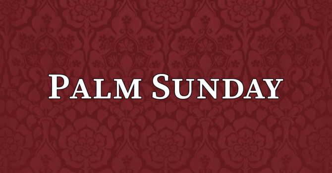 Palm Sunday, 10:00 A.M.
