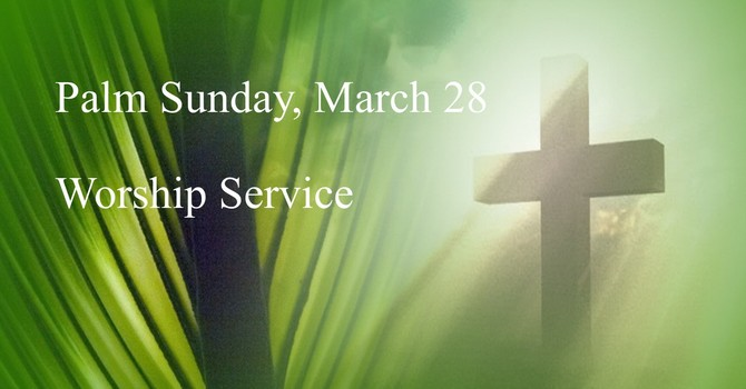 Palm Sunday, March 28 Worship Service image