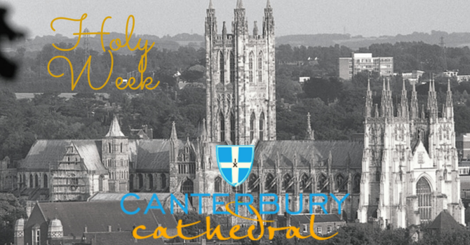 Holy Week from Canterbury: Monday