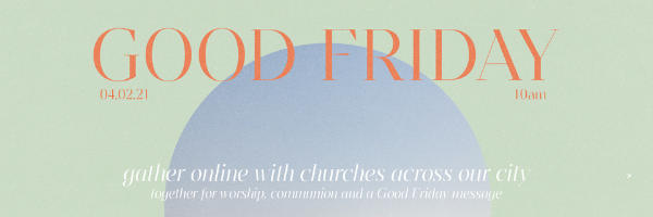 City-Wide Good Friday Service · Tomorrow · 10AM