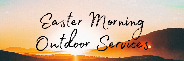 Easter Morning Outdoor Services