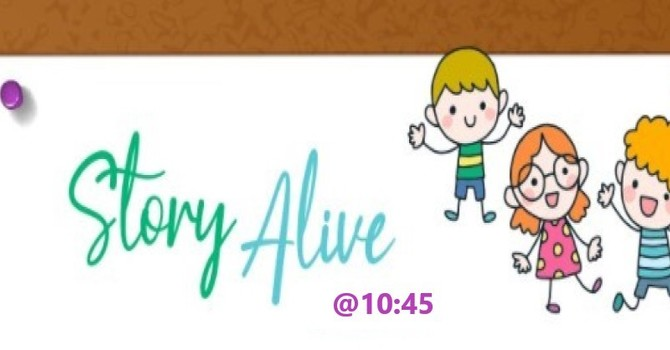 Story Alive @ 10:45 image