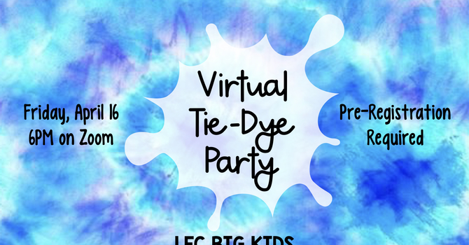 Virtual Tie-Dye Party - LFC Big Kids