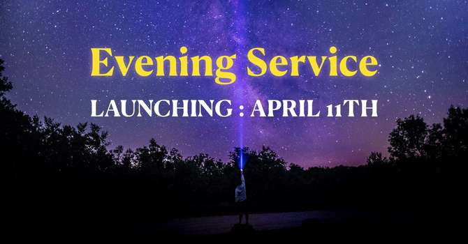 Evening Service Launches This Week! image