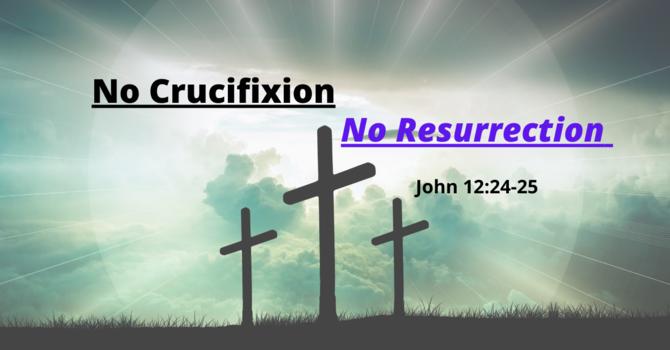 No Crucifixion No Resurrection