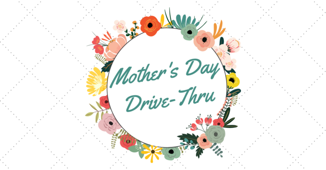 Mother's Day Drive-Thru