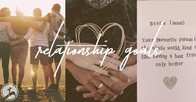 Relationship Goals Sermon Series