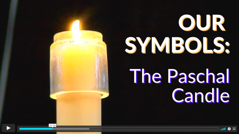Our Symbols: The Paschal Candle