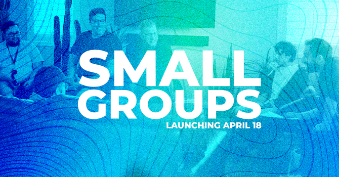 Spring Small Groups