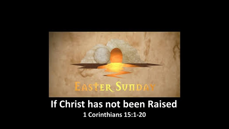 If Christ has not been Raised