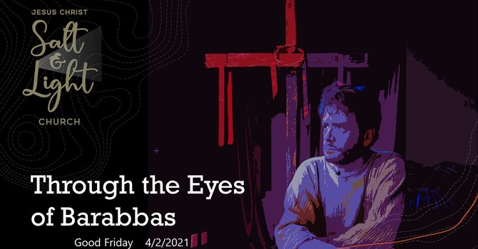 Through the Eyes of Barabbas