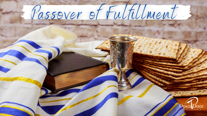 The Passover of Fulfillment