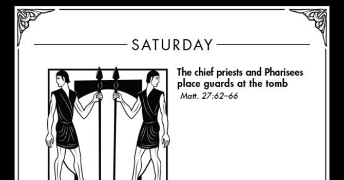 Holy Week: Saturday (April 4, AD 33)