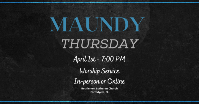 Maundy Thursday, April 1, 2021 | Full Service