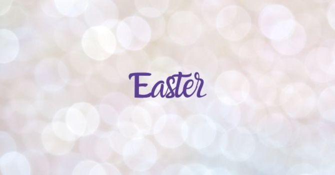 Parish of the Valley Easter Service