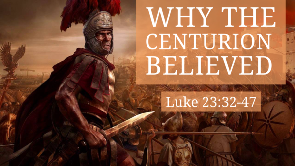 Why Did the Centurion Believe?