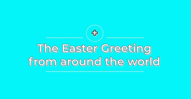 The Easter Greeting from around the world image