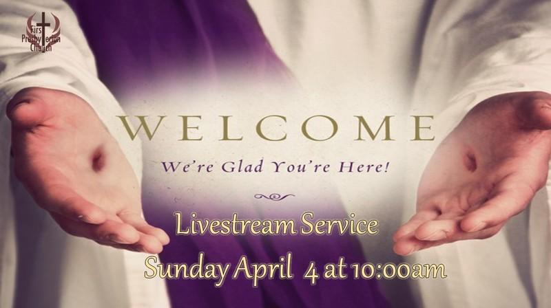 Sunday April 4 Livestream Service
