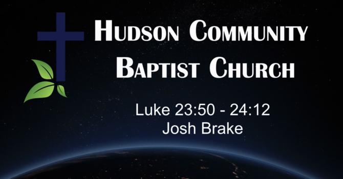 Luke 23:50 - 24:12