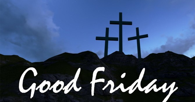 """GOOD FRIDAY SERVICE"""