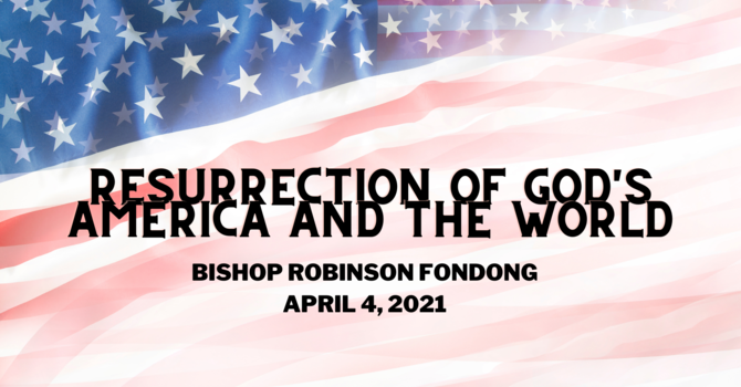 Resurrection of God's America and the World