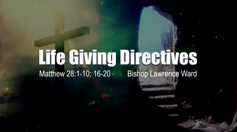 "Easter Sunday Service ""Life Giving Directives"""