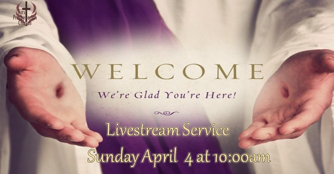 Sunday April 4 Livestream Service