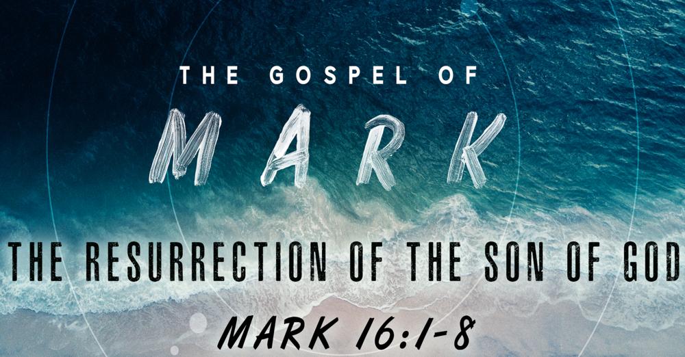 The Gospel of Mark: The Resurrection of the Son of God