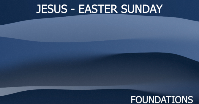 Jesus - Easter Sunday