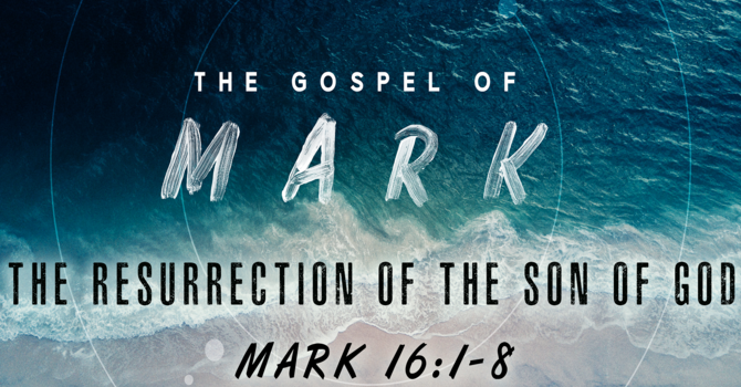 The Gospel of Mark: The Resurrection of the Son of God