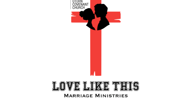 Love Like This Marriage Ministries Presents