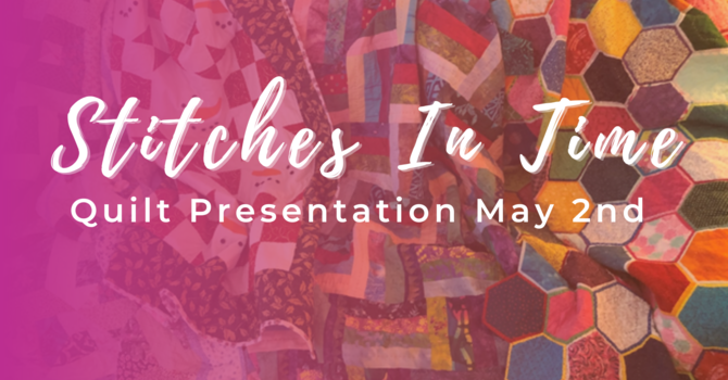 Stitches in Time Quilt Presentation