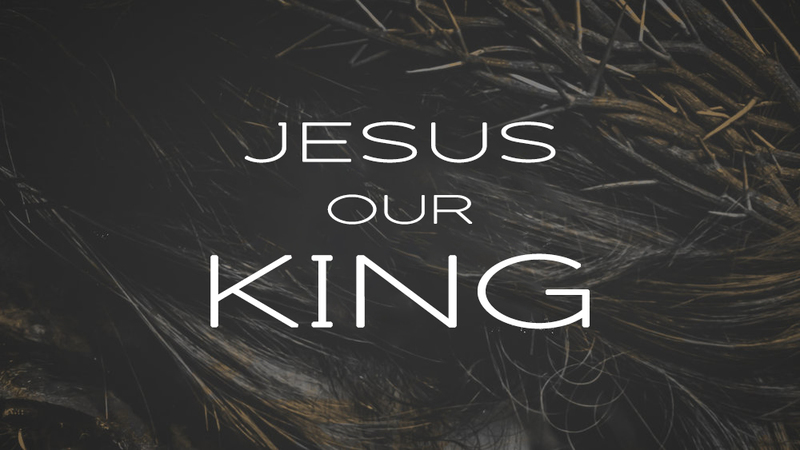 Jesus Our King | Palm Sunday