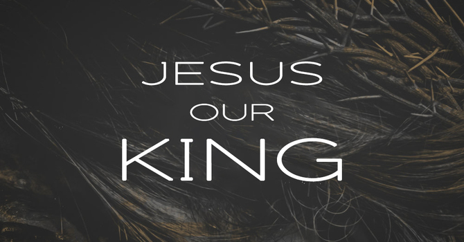 Jesus Our King | Palm Sunday