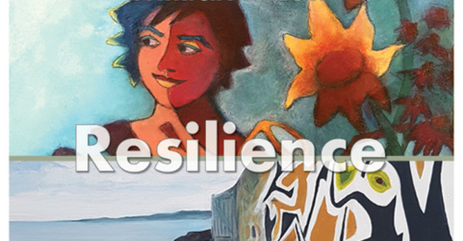 The Chapel Gallery's May 2021 Exhibit:  Resilience