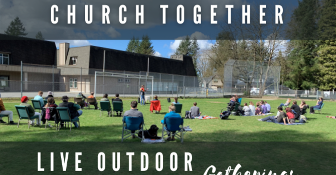 CHURCH TOGETHER: LIVE OUTDOOR GATHERING