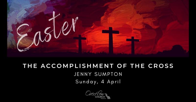 The Accomplishment of the Cross