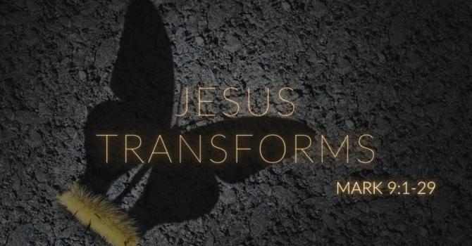 Jesus Transforms