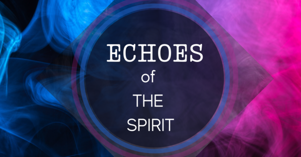 Echoes of the Spirit